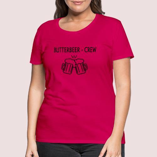 butterbeer crew - Frauen Premium T-Shirt