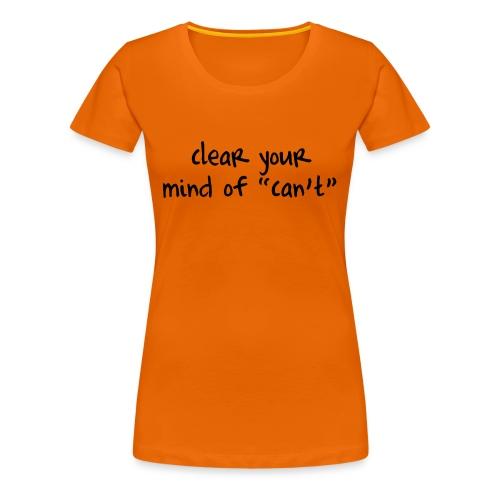 ''Clear your mind of Can't'' Motivational T-shirts - Maglietta Premium da donna