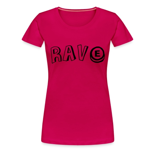 Rave E - Women's Premium T-Shirt
