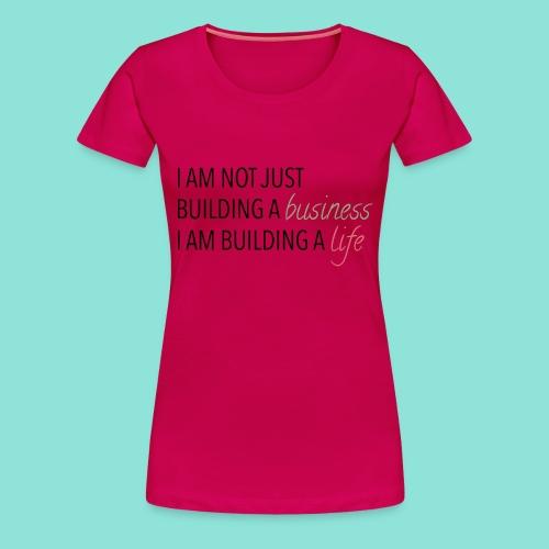 Bulding a business - Vrouwen Premium T-shirt