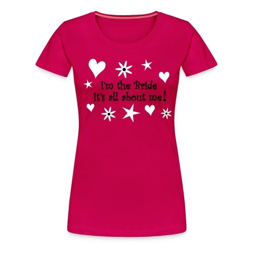 I m The Bride - Women's Premium T-Shirt