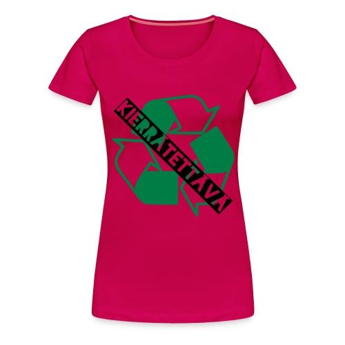 kierrätettävä - Naisten premium t-paita