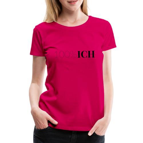 100%ICH schwarz - Frauen Premium T-Shirt