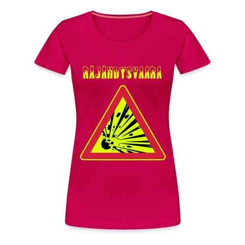 RÄJÄHDYSVAARA6 - Naisten premium t-paita