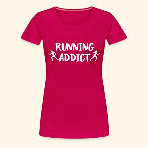 Running Addict Women Frauen Süchtig nach Laufen - Frauen Premium T-Shirt