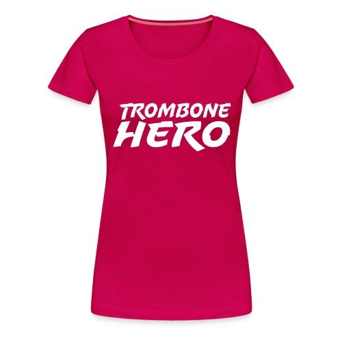 Trombone Hero - Premium T-skjorte for kvinner