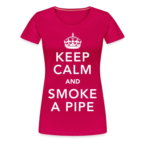 Keep Calm And Smoke A pipe - Women's Premium T-Shirt