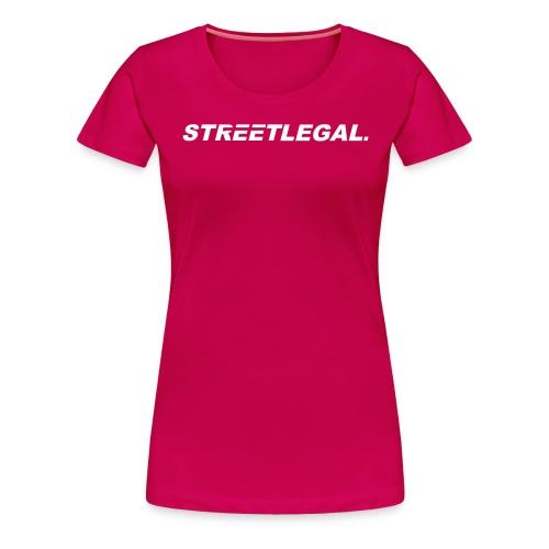 StreetLegal - T-shirt Premium Femme