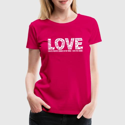 love WHITE png - Dame premium T-shirt