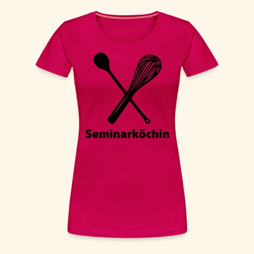 Seminarköchin - Frauen Premium T-Shirt