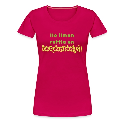 Ilo ilman rottia - vihreä - Naisten premium t-paita