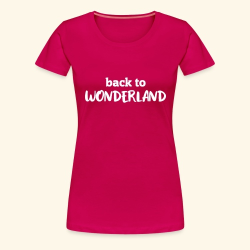 Back To Wonderland - Frauen Premium T-Shirt