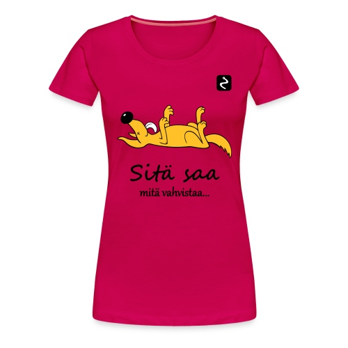 sita saa mita vahvistaa s - Naisten premium t-paita