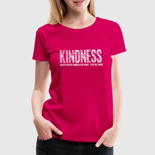 KINDNESS WHITE png - Dame premium T-shirt