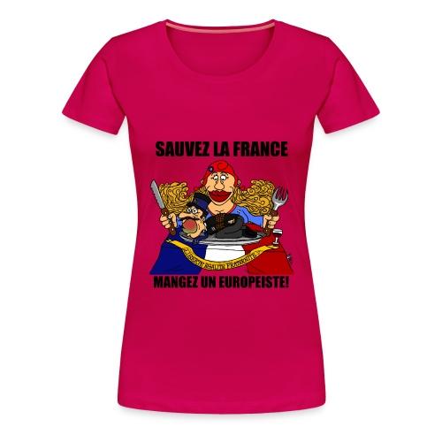 mangez un europeiste - T-shirt Premium Femme