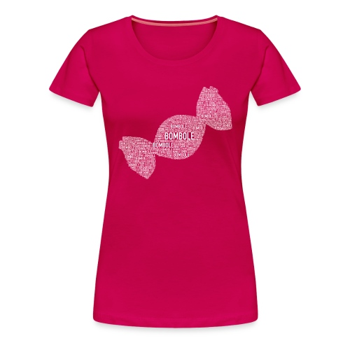 Bombole - Frauen Premium T-Shirt