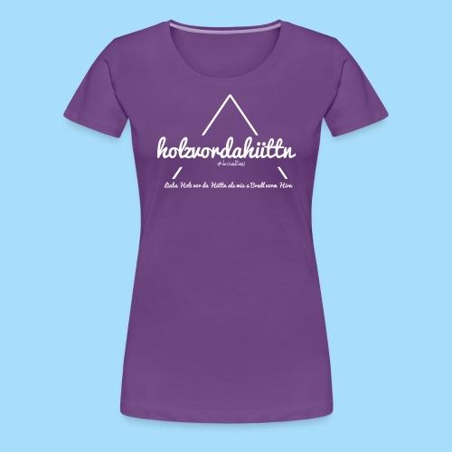 Holzvordahüttn - Frauen Premium T-Shirt