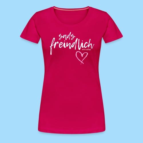 Sads freindlich - Frauen Premium T-Shirt
