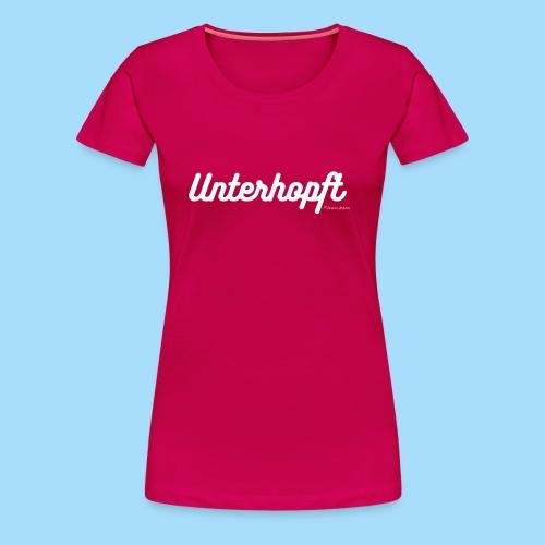 Unterhopft - Frauen Premium T-Shirt