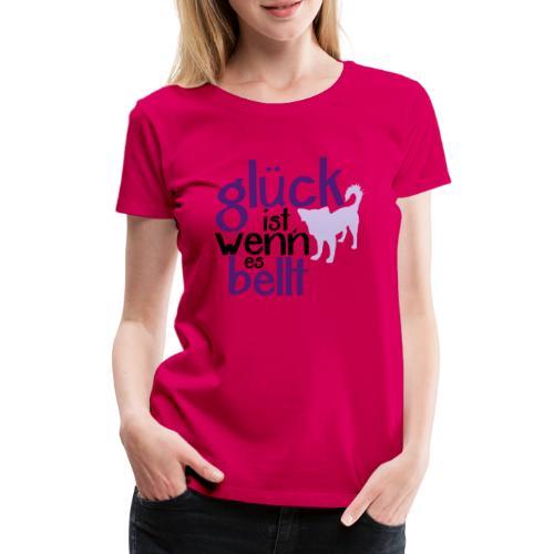 Glück ist wenn es bellt - Hundeshirt Geschenkidee - Frauen Premium T-Shirt