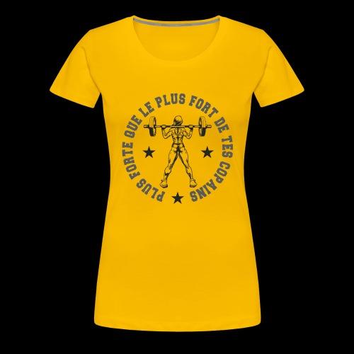 Plus forte que le plus fort de tes copains - T-shirt Premium Femme