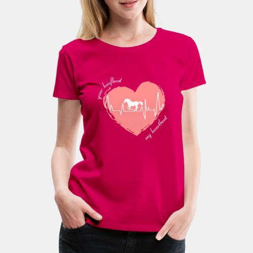 your hoofbeat is my heartbeat galopp_pferd - Frauen Premium T-Shirt