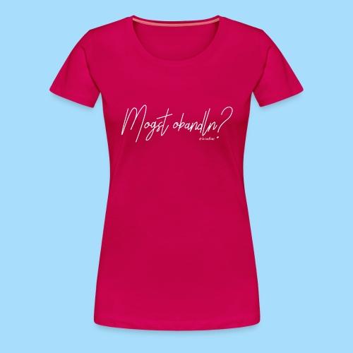 Mogst Obandln - Frauen Premium T-Shirt