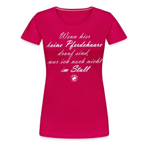 Keine Pferdehaare - Frauen Premium T-Shirt
