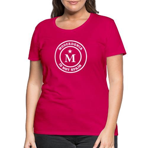 Moderdonia is not Spain - Camiseta premium mujer
