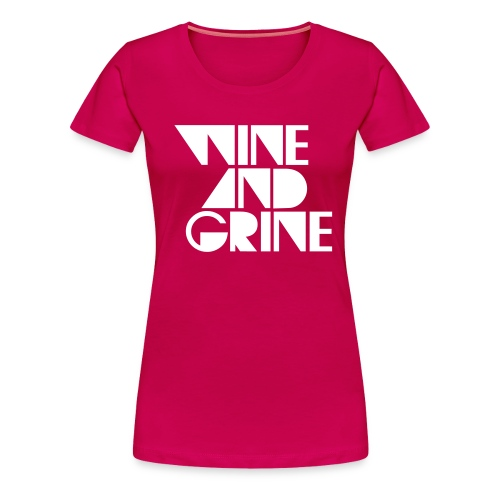 WINE GRINE - Women's Premium T-Shirt