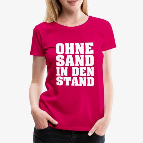 OHNE SAND IN DEN STAND 4 - Frauen Premium T-Shirt