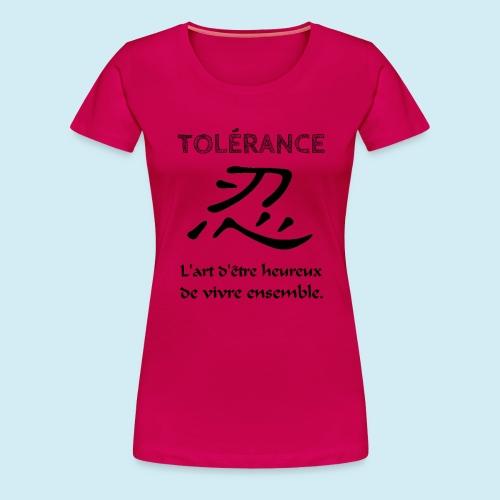 Tolérance - T-shirt Premium Femme
