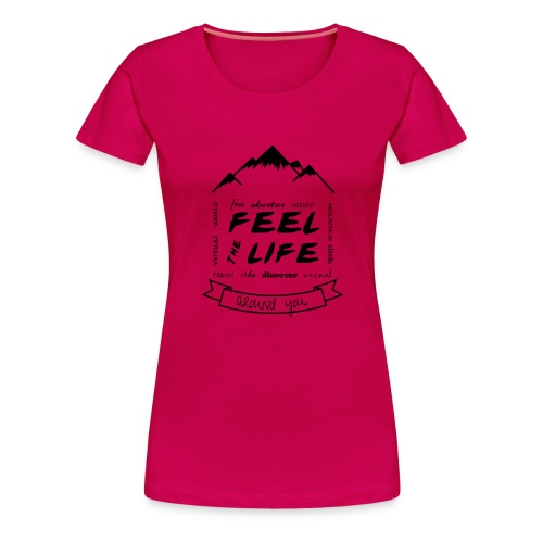 Feel the Life around you - Negro - Camiseta premium mujer