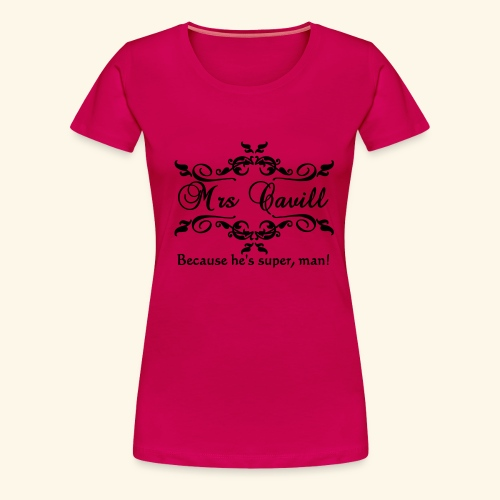 Mrs Cavill - Women's Premium T-Shirt
