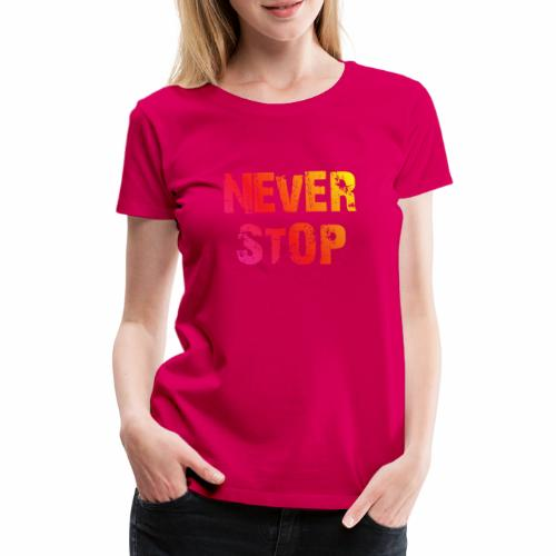 neverstopbunt - Frauen Premium T-Shirt