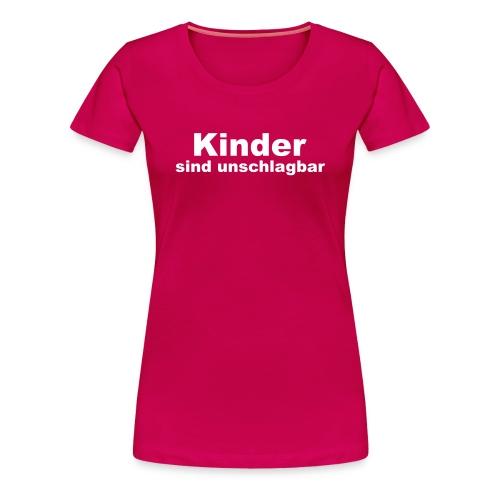 kinder sind unschlagbar - Frauen Premium T-Shirt