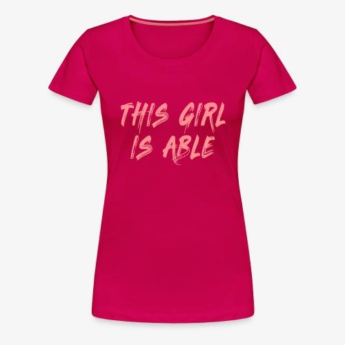 > Dit meisje is in staat, rolstoel, handicap 001 - Vrouwen Premium T-shirt