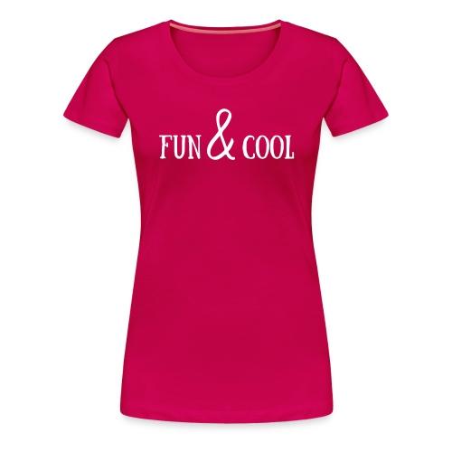 Fun and cool - T-shirt Premium Femme