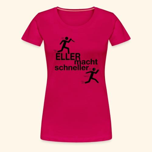 Eller macht schneller v2 - Frauen Premium T-Shirt