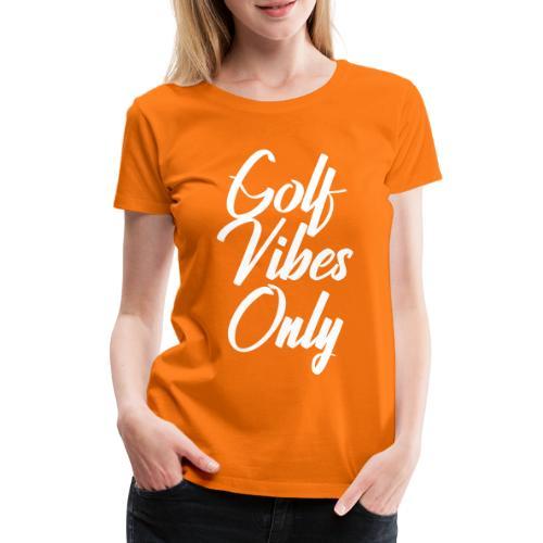 golf vibes only - Women's Premium T-Shirt