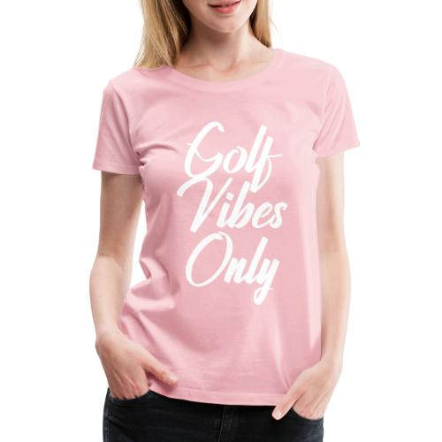 golf vibes only - Women's Premium T-Shirt