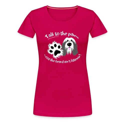 Talk to the paw bearded collie - Women's Premium T-Shirt