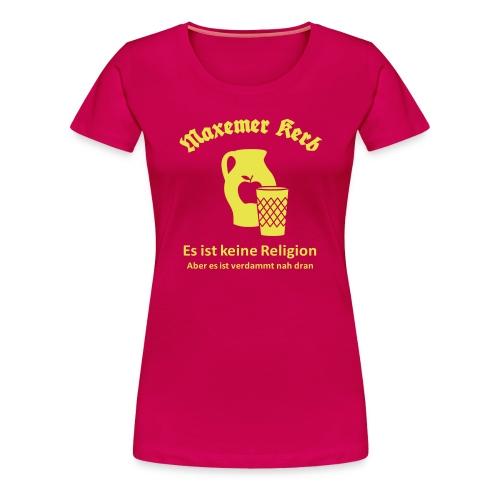 Maxemer Kerb Gross - Frauen Premium T-Shirt