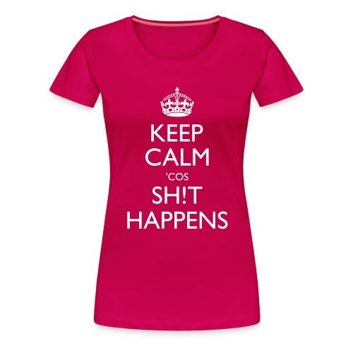 cos shit happens with exclamation mark - Women's Premium T-Shirt