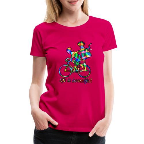 Life is beautiful - Frauen Premium T-Shirt