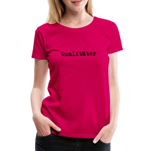 qualitaeter typewriter black - Frauen Premium T-Shirt