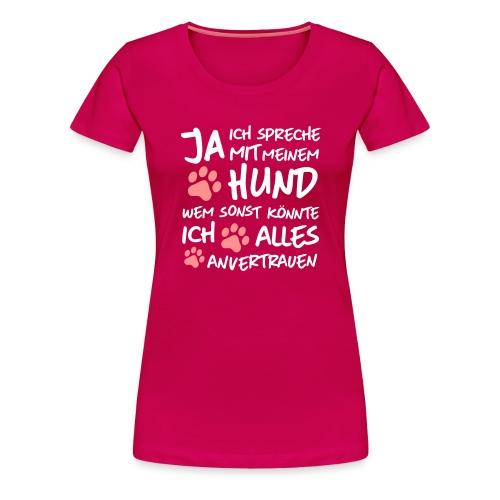 Vorschau: spreche mit meinem HUND - Frauen Premium T-Shirt