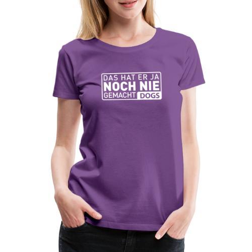 Martin Rütter - Das hat er ja noch nie gemacht - - Frauen Premium T-Shirt