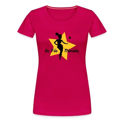 Fée... Ministe - T-shirt Premium Femme