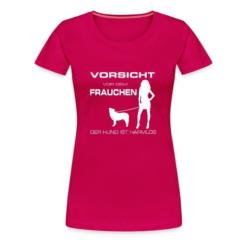 Der Hund ist harmlos - Frauen Premium T-Shirt